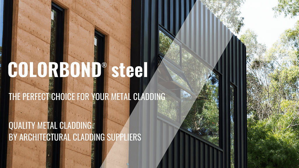 , COLORBOND® steel – The Perfect Choice For Your Metal Cladding