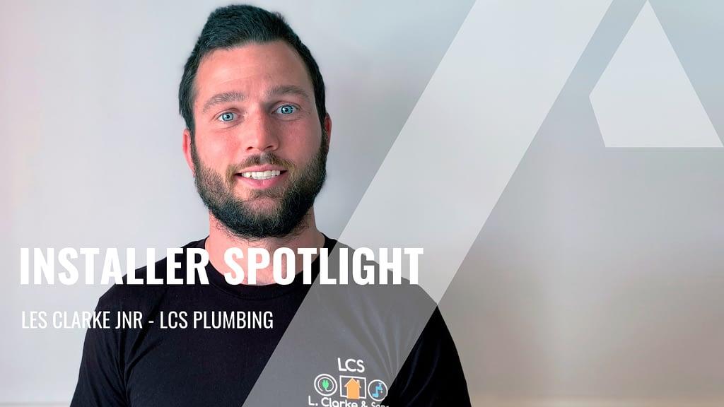 , Installer Spotlight – Les Clarke Jr From LCS Plumbing